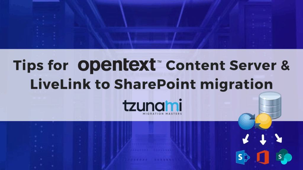 OpenText Content Server & LiveLink to SharePoint migration